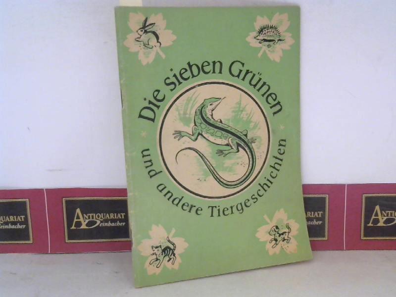 Heller, Hilda: Die sieben Grünen und andere Tiergeschichten. (= Klassenlesestoff). 1. Aufl.