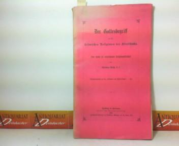 Der Gottesbegriff in den heidnischen Religionen des Alterthums. Eine Studie zur vergleichenden Religionswissenschaft. 1. Aufl.