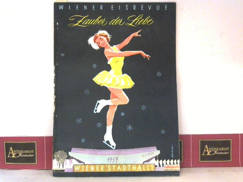 Wiener Eisrevue 1959-60 - Zauber der Liebe - Offizielles Programm. 1. Aufl.