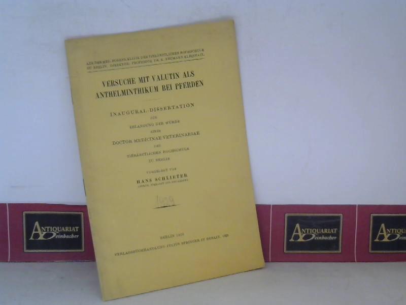 Schlieter, Hans: Versuche mit Valutin als Anthelminthikum bei Pferden - Dissertation. (= Sonderabdruck aus dem