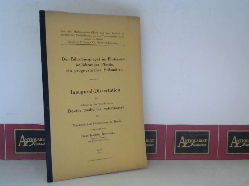 Reichardt, Hans-Joachim: Der Bilirubinspiegel im Blutserum kolikkranker Pferde, ein prognostisches Hilfsmittel. - Dissertation. 1.Auflage,