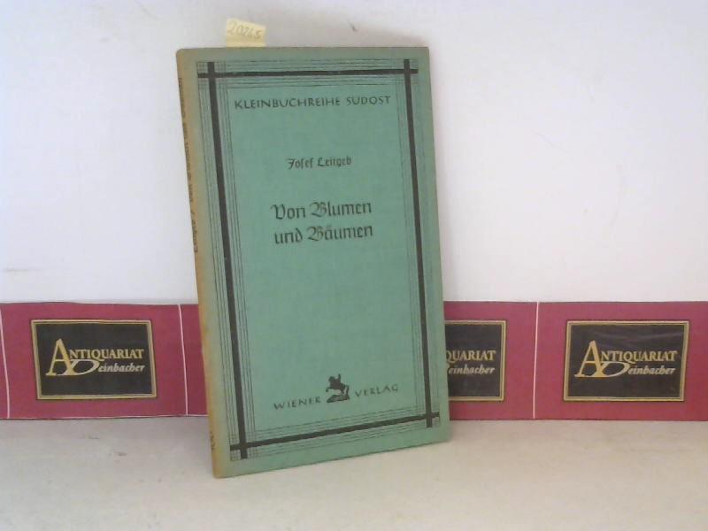 Leitgeb, Josef: Von Blumen und Bäumen. (= Kleinbuchreihe Südost, Nr.100). 1. Aufl.