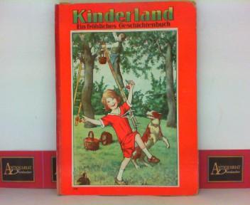 Kinderland - Ein fröhliches Geschichtenbuch mit vielen Bildern. 1. Aufl.