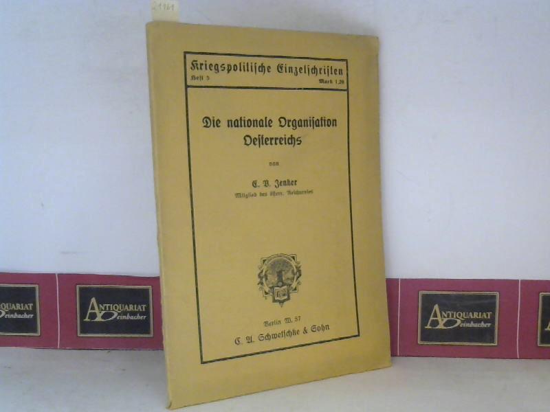 Jenker, E.V.: Die nationale Organisation Oesterreichs. (= Kriegspolitische Einzelschriften, Heft 5). 1. Aufl.