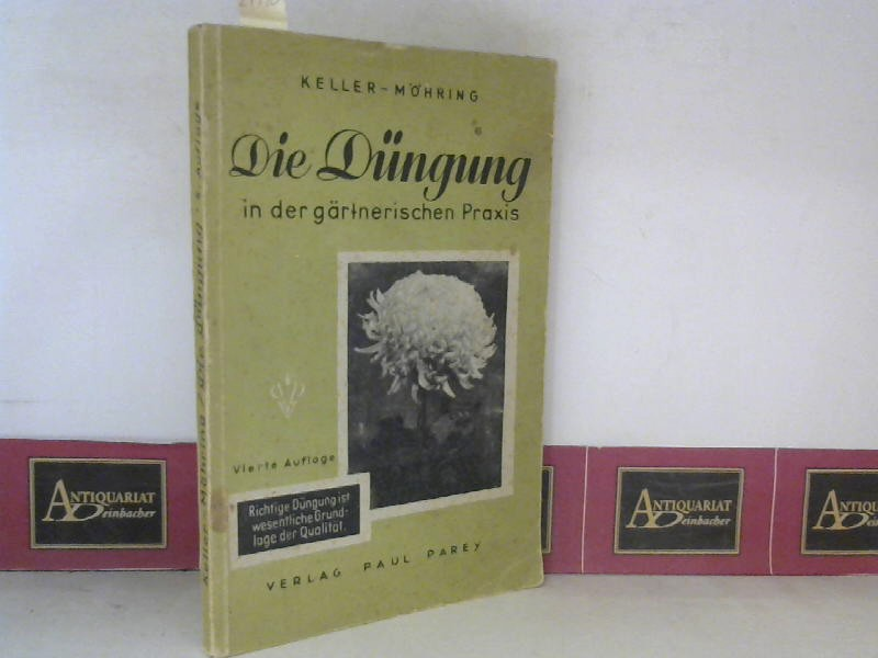 Die Düngung in der gärtnerischen Praxis. 4. Aufl.