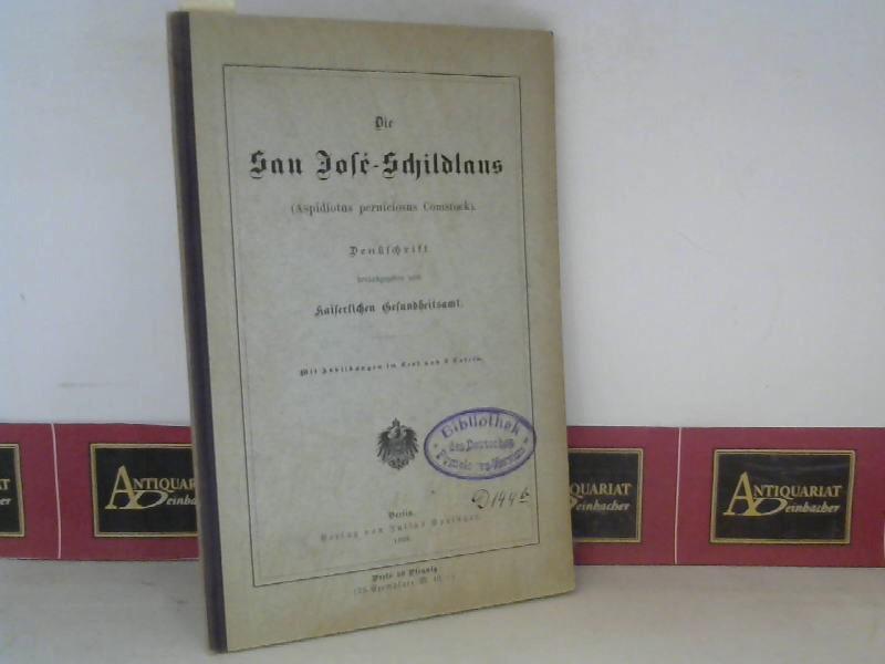 Kaiserliche Gesundheitsamt (Hrsg.): Die San Jose-Schildlaus (Aspidiotus perniciosus Comstock) - Denkschrift. 1. Aufl.