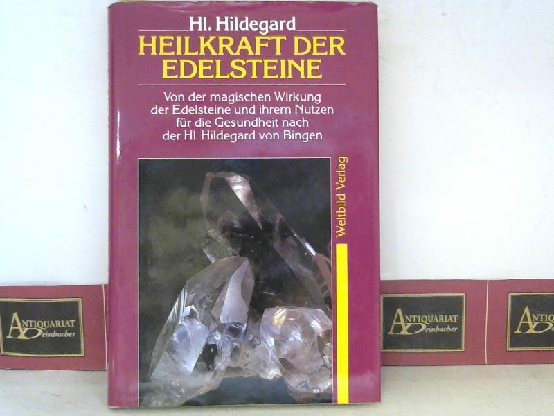 Heilkraft der Edelsteine - Von der magischen Wirkung der Edelsteine und ihrem Nutzen für die Gesundheit. 1. Aufl.