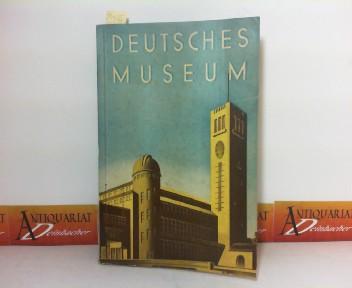 Deutsches Museum - Von Meisterwerken der Naturwissenschaft und Technik. Rundgang durch die Sammlungen. 5. Aufl.