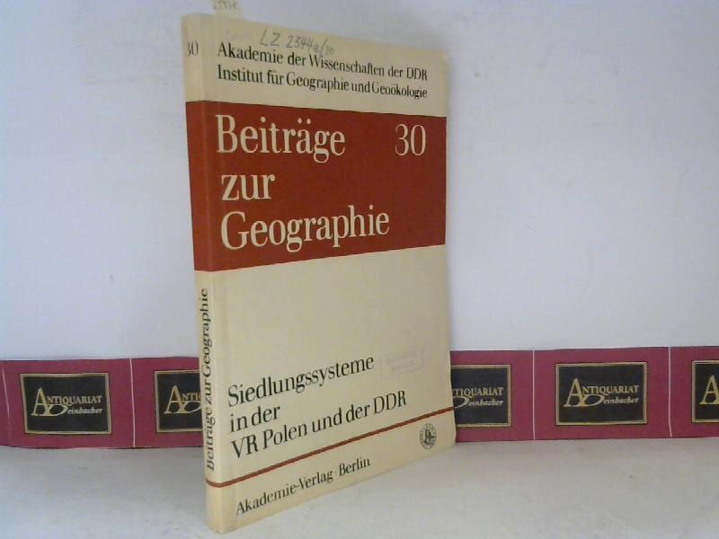Siedlungssysteme in der VR Polen und der DDR - Beiträge des III.Geographischen Seminars. (= Beiträge zur Geographie, Heft 30). 1. Aufl.