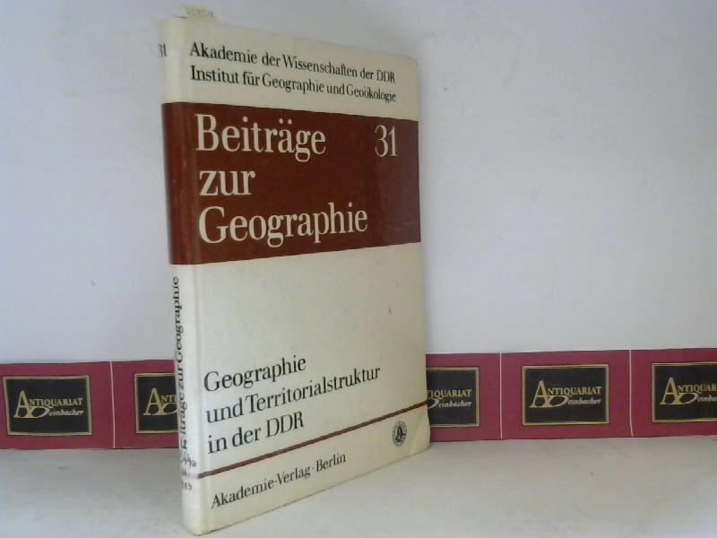 Geographie und Territorialstruktur in der DDR - Analysen, Trends, Orientierung. (= Beiträge zur Geographie, Heft 31). 1. Aufl.