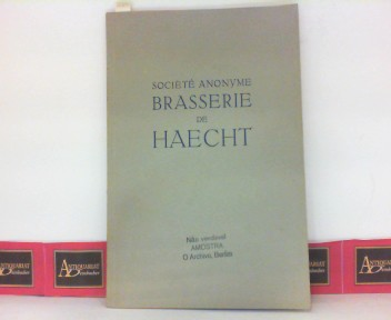 Societe Anonyme Brasserie de Haecht - Fondee en 1903. (= Bibliotheque Industrielle Internationale, Volume LXIII). 1. Aufl.