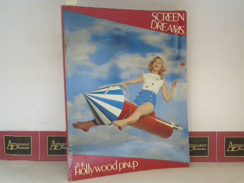 Screen Dreams - The Hollywood pinup. 1. Aufl.