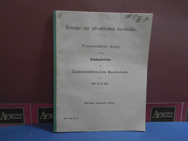 Beiträge zur alt-attischen Geschichte. (= Wissenschaftliche Beilage zu den Schulnachrichten). 1. Aufl.