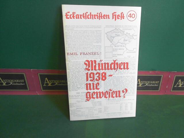 München 1938 - nie gewesen ?  Zur ex-tunc-Frage. (= Eckartschriften, Band 40). 1. Aufl.