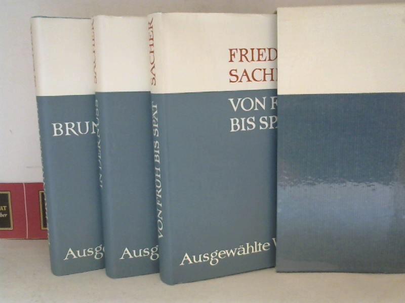 Sacher, Friedrich: Ausgewählte Werke in 3 Bänden im Schuber - In der Nuss, Die Brunnenstube, Von Früh bis Spät. 1. Aufl.