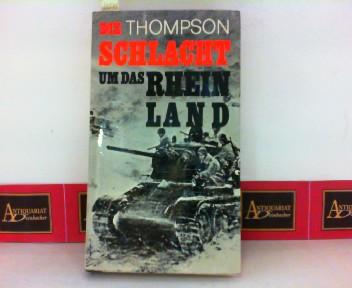 Die Schlacht um das Rheinland 1. Aufl.