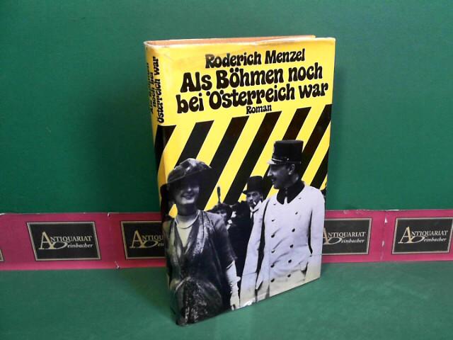Als Böhmen noch bei Österreich war - Die Tannhoffs. Roman einer Familie. 1. Aufl.