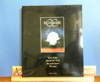 Kult und Magie - Eine Reise durch die Welt des geheimen Wissens. (= Katalog der Ausstellung auf Schloß Schwarzenau). 1. Aufl.