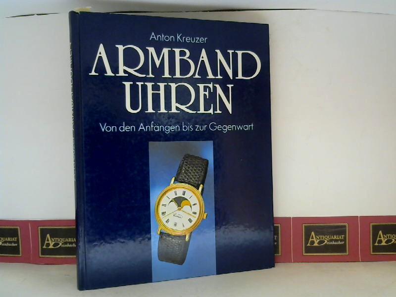 Armbanduhren - Von den Anfängen bis zur Gegenwart. 1. Aufl.