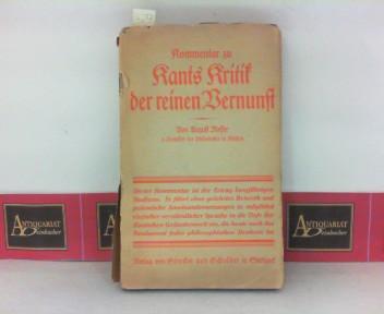 Kommentar zu Kants Kritik der reinen Vernunft. 1. Aufl.