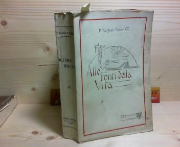 Alle fonti della vita - Istruzioni in forma di letture sulla Vita Christiana. 1. Aufl.