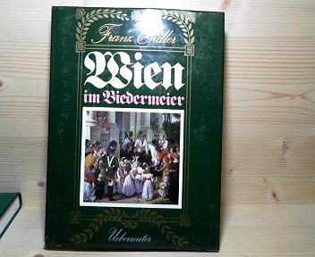 Wien im Biedermeier. 1. Aufl.