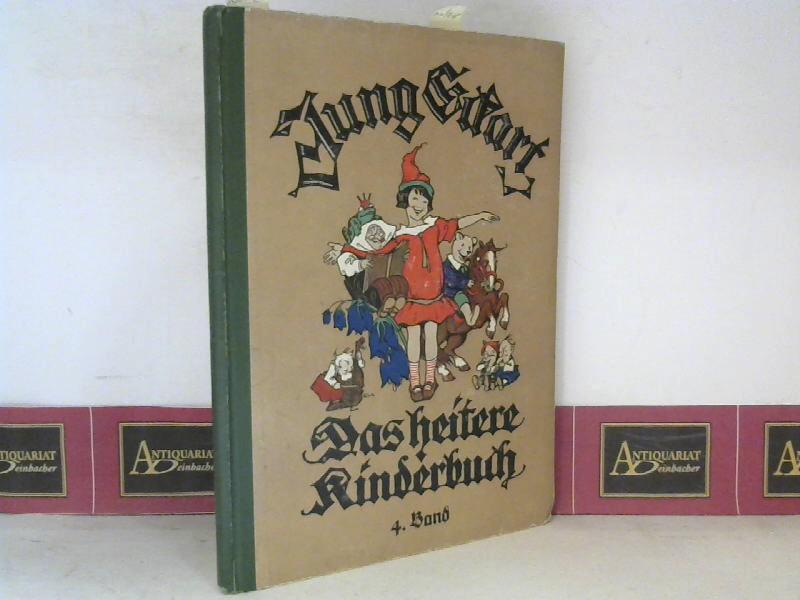 Jung Eckart - 4.Jahrgang - Das heitere Kinderbuch - Lustige Geschichten, Märchen, Gedichte, Rätsel und allerlei Unterhaltendes für unsere Kinder. 1. Aufl.