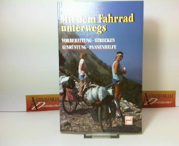 Mit dem Fahrrad unterwegs - Vorbereitung, Strecken, Ausrüstung, Pannenhilfe 2. Aufl.