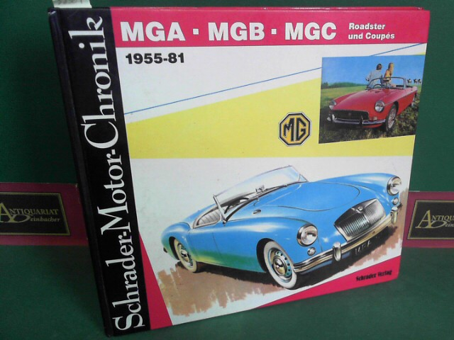 MAG - MGB - MGC. Roadster und Coupes 1955-81. 1. Aufl.