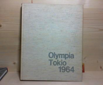 Olympia Tokio 1964 - Herausgegeben unter der Patronanz des österr.Olympischen Comites. 1. Aufl.