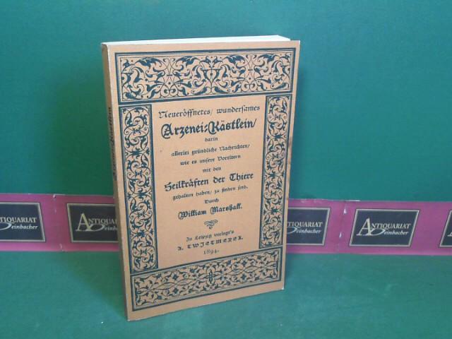 Neueröffnetes, wundersames Arznei-Kästlein, darin allerlei gründliche Nachrichten, wie es unsere Voreltern mit den Heilkräften der Thiere gehalten haben, zu finden sind. Faksmilierte Ausgabe der 1894 bei Twietmeyer, Leipzig erschienen Ausgabe,