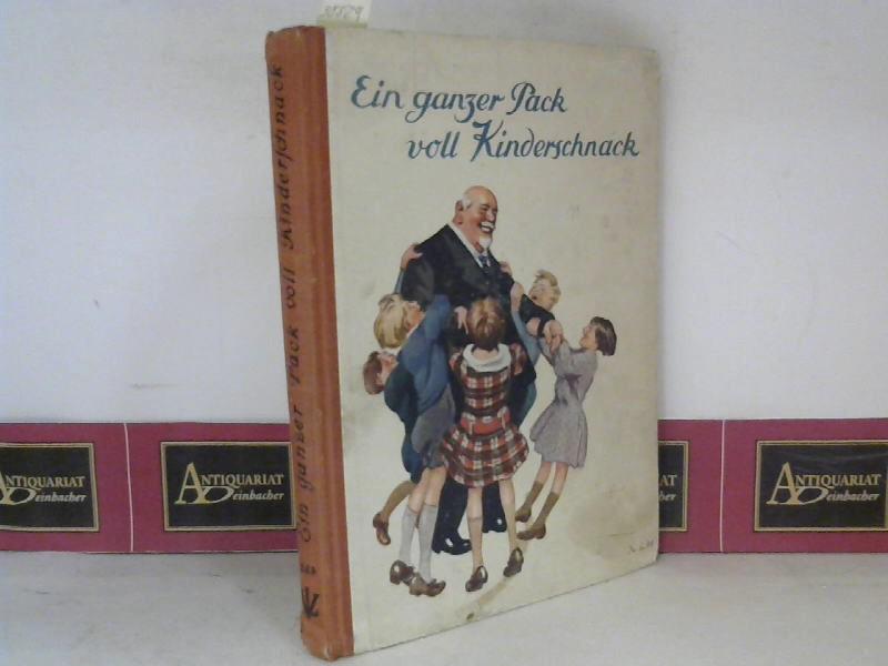 Ein ganzer Pack voll Kinderschnack - Eine Auswahl lustiger Geschichten und Schwänke zum Ergötzen und Lachen. 1. Aufl.
