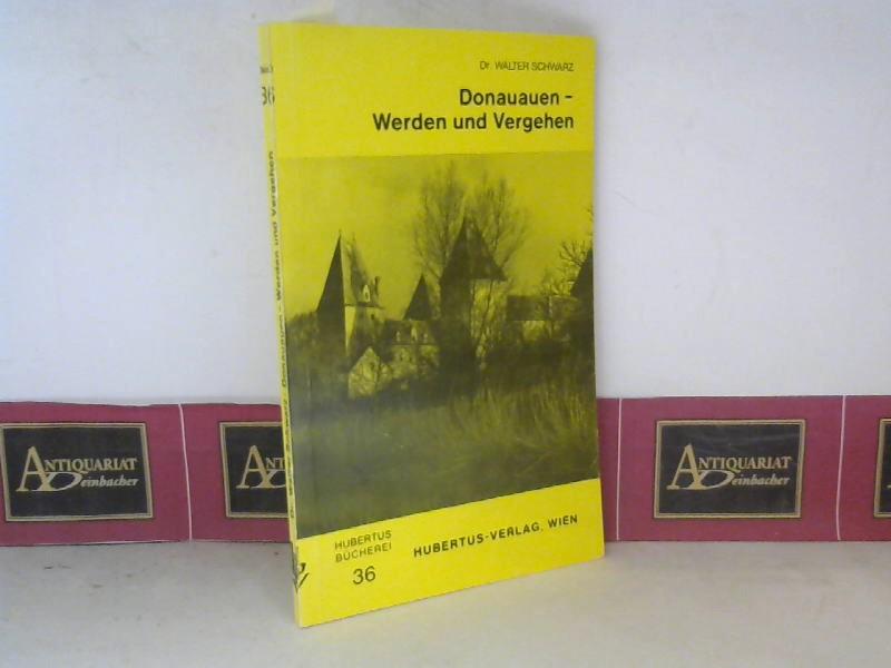 Schwarz, Walter: Donauauen - Werden und Vergehen. (= Neue Hubertusbücherei, Band 36). 1. Aufl.