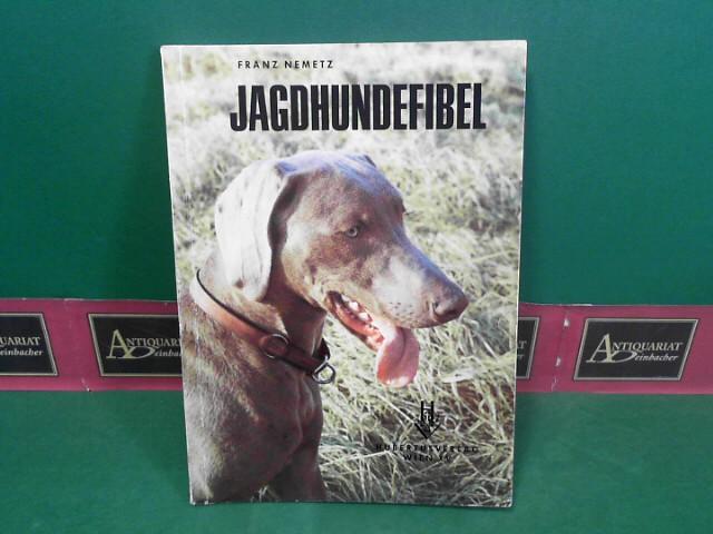 Nemetz, Franz: Jagdhundefibel. 1. Aufl.