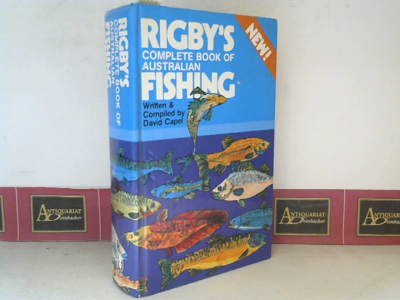 Capel, David: Rigby's Complete Book of Australien Fishing - Written and Compiled. 2. Aufl.