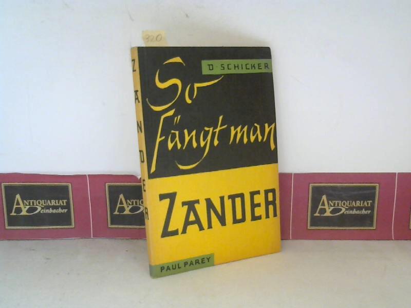 So fängt man Zander. (= Gelbe Reihe). 1. Aufl.