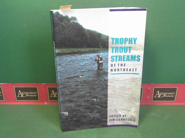 Trophy trout streams of the Northeast. 1. Aufl.