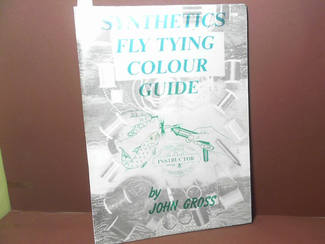 Synthetics fly tying colour guide. 1. Aufl.