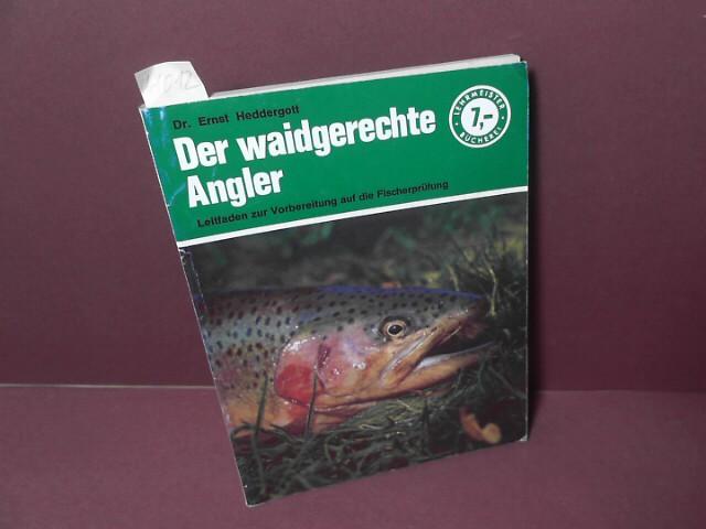 Der waidgerechte Angler - Leitfaden zur Vorbereitung auf die Fischerprüfung. (= Lehrmeister-Bücherei, Band 24). 1. Aufl.