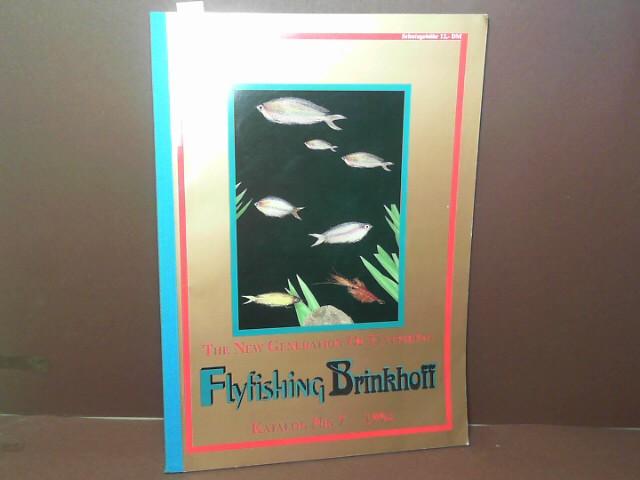 Brinkhoff (Hrsg.): The new generation of flyfishing - Flyfishing Brinkhoff - Katalog Nr.7 1994. 1. Aufl.