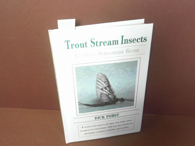 Trout stream Insects - A detailed field guide to the Major trout-stream insects throughout the United States - with more than 120 full-color photographs of mayflies, caddisflies and stoneflies - An Orvis Streamside Guide. 1. Aufl.