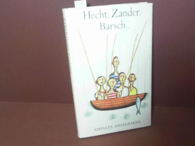 Hecht, Zander, Barsch,... - Sibylles Angelhaken. 1. Aufl.