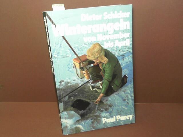Schicker, Dieter: Winterangeln von November bis April. 1. Aufl.