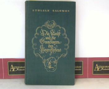 Stölzle, Adolf und Karl Salomon: Die Kunst und die Grundlagen des Fliegenfischens. 1. Aufl.