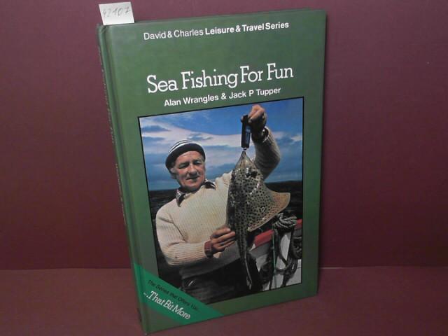 Wrangles, Alan and Jack P. Tupper: Sea Fishing for fun. 1. Aufl.