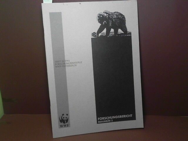 WWF Projaekt Braunbär - Arbeitsbericht 1990, 1991, 1992. (= WWF-Forschungsbericht Braunbär 2). 1. Aufl.