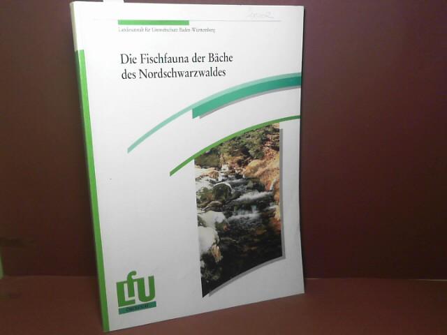 Die Fischfauna der Bäche des Nordschwarzwaldes. (= Ökologisches Wirkungskataster Baden-Württemberg, Sonderbericht 3). 1. Aufl.