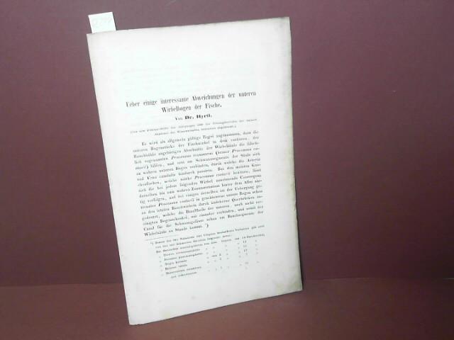 Über einige interessante Abweichungen der unteren Wirbelbogen der Fische. (= Sonderabdruck aus den Sitzungsberichten der Akademie der Wissenschaften, Wien, 1849). 1. Aufl.