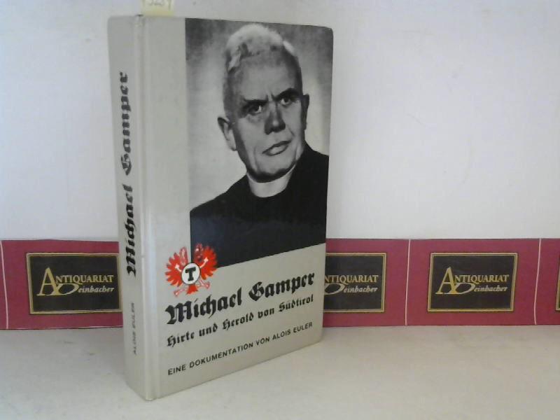Michael Gamper - Hirte und Herold von Südtirol - Eine Dokumentation. 1. Aufl.