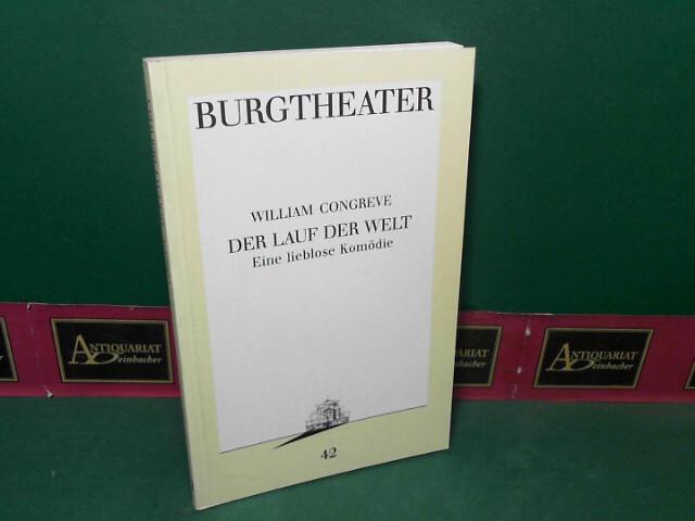 Der Lauf der Welt - Eine lieblose Komödie. (= Theaterprogramm Burgtheater 1988/89 Programmbuch 42). 1. Aufl.